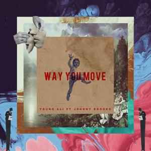 Way You Move (feat. Johnny Brooks)