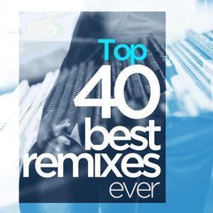 Top 40 Best Remixes of Ever