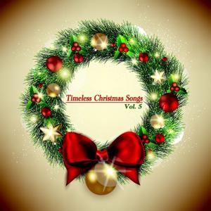 Timeless Christmas Songs, Vol. 5