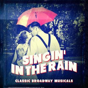 Classic Broadway Musicals: Singin' in the Rain