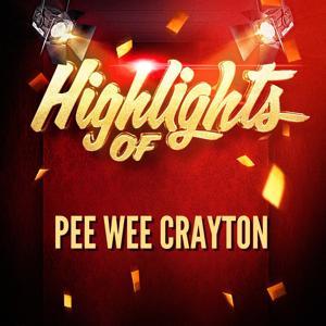 Highlights of Pee Wee Crayton