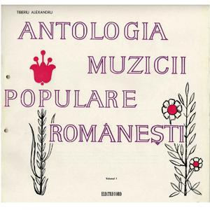 Antologia Muzicii Populare Româneşti, Vol. 1