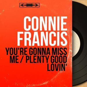 You're Gonna Miss Me / Plenty Good Lovin'