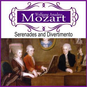 Wolfgang Amadeus Mozart: Serenades and Divertimento