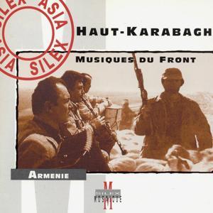 Haut-Karabach (Musiques du front) [Arménie]