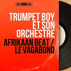 Afrikaan Beat / Le vagabond