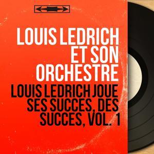 Louis Ledrich joue ses succès, des succès, vol. 1