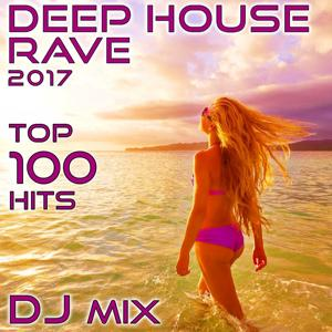 Deep House Rave 2017 Top 100 Hits DJ Mix