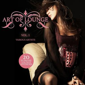 Art of Lounge, Vol. 1 (20 Supreme Lounge Anthems)