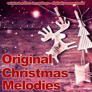 Original Christmas Melodies (Original Artist Recordings, Digitally Remastered)