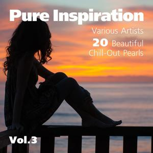 Pure Inspiration (20 Beautiful Chill-Out Pearls), Vol. 3
