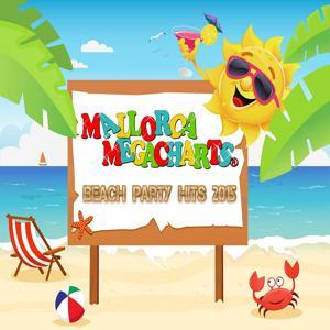 Mallorca Megacharts Beach Party Hits 2015