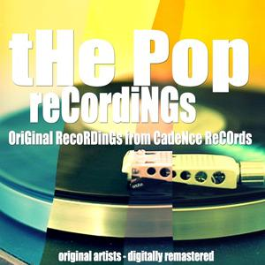 The Pop Recordings (Original Recordings from Cadence Records)