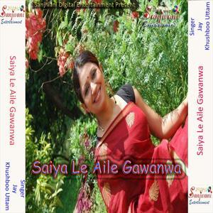 Saiya Le Aile Gawanwa