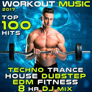 Workout Music 2017 Top 100 Hits Techno Trance House Dubstep EDM Fitness 8 Hr DJ Mix