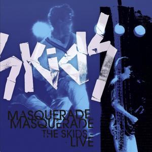 Masquerade Masquerade - The Skids Live