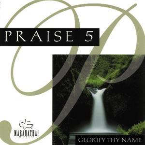 Praise 5 - Glorify Thy Name