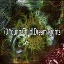 70 Young Child Dream Nights