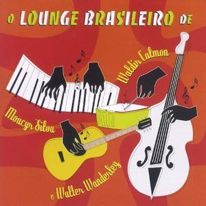 O Lounge Brasileiro De Waldir Calmon, Moacyr Silva E Walter Wanderley
