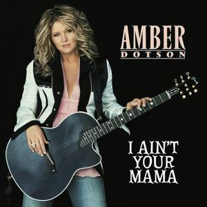 I Ain't Your Mama