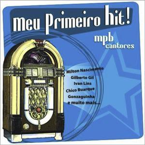 Meu Primeiro Hit! - (MPB Cantores)