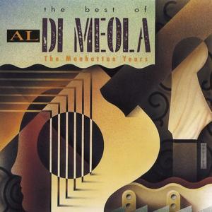 The Best of Al DiMeola: The Manhattan Years