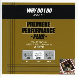 Premiere Performance Plus: Why Do I Do
