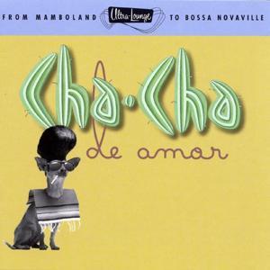 Ultra-Lounge / Cha-Cha De Amor  Volume Nine