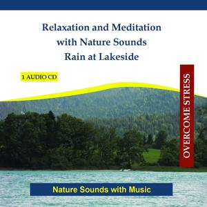 Relaxation and Meditation with Nature Sounds - Rain at Lakeside - Nature Sounds with Music