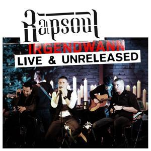 Irgendwann Live & Unreleased