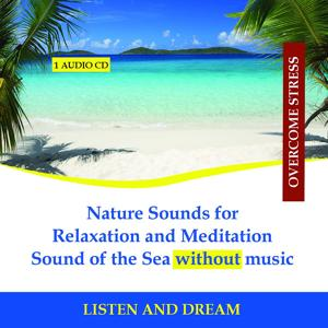 Nature Sounds for Relaxation and Meditation - Sound of the Sea without music