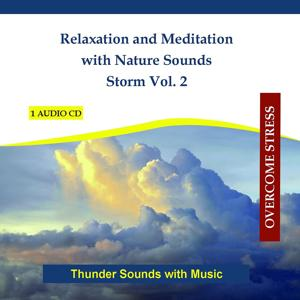 Relaxation and Meditation with Nature Sounds - Storm Vol. 2
