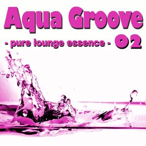 Aqua Groove 02 - Pure Lounge Essence