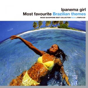 Ipanema Girl - Most Favourite Brazilian Themes (Mood Saxophone Best Collection, vol. 6)