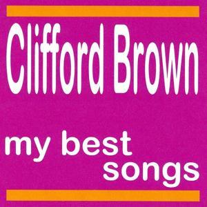 My Best Songs - Clifford Brown