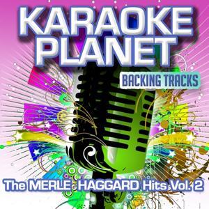 The Merle Haggard Hits, Vol. 2 (Karaoke Planet)