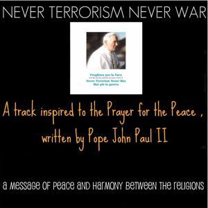John Paul II Prayer: Never Terrorism Never War (A Track Inspired to the Prayer for the Peace, Written By Pope John Paul II)