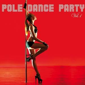 Pole Dance Party, Vol. 1