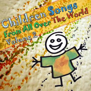 Children Songs From All Over The World (Volume 2)