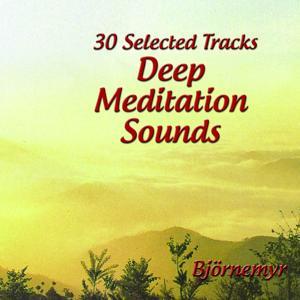 30 Selected Tracks: Deep Meditation Sounds