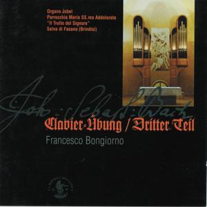 Bach: Klavier-Huebung / Dritter Teil (Organo Jobel parrocchia Maria SS. Addolorata Il Trullo del Signore, Selva di Fasano, Brindisi)