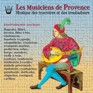 Les Musiciens de Provence : Musique des trouvères et des troubadours