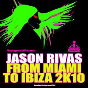 From Miami to Ibiza 2k10
