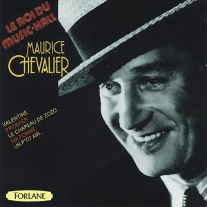 Maurice Chevalier : Le roi du music-hall
