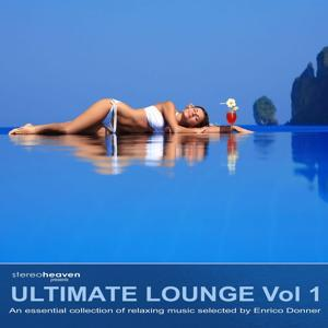 Stereoheaven Pres. Utimate Lounge Vol. 1 - An Essential Collection Of Relaxing Music Selected By Enrico Donner