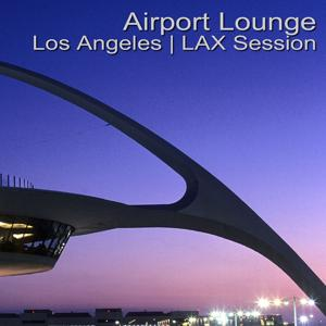 Airport Lounge Los Angeles   LAX Session