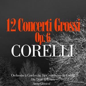 Corelli: Douze Concerti Grossi, Op. 6