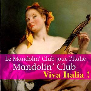 Le Mandolin' Club joue l'Italie (Viva Italia)