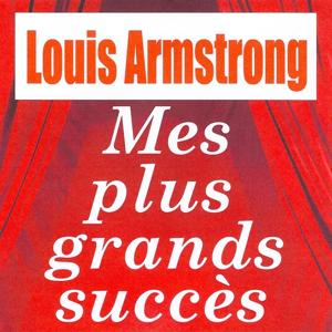 Mes plus grands succès - Louis Armstrong