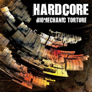 Hardcore - Biomechanic Torture